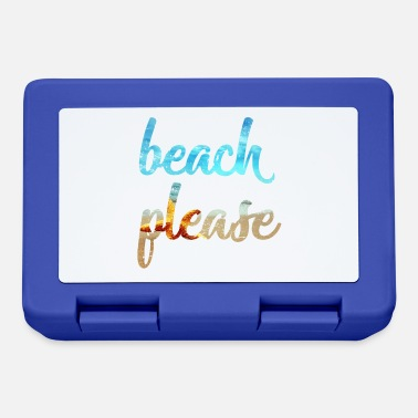 Beach Beach Please beach - Lunchbox
