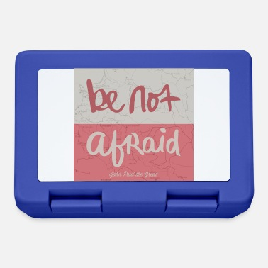 Afraid Be not afraid - Lunchbox
