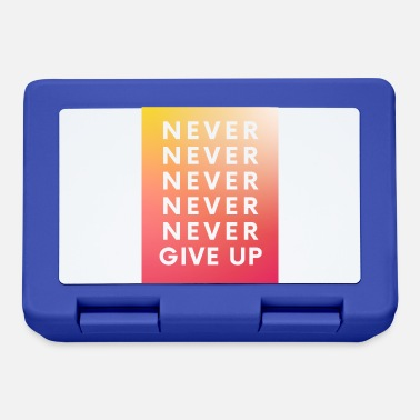 Never Give Up never give up - Lunchbox