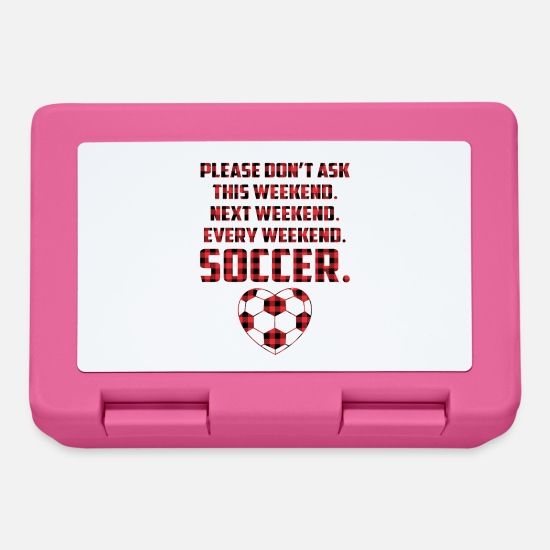Soccer Lunchboxes - Please Don't Ask Every Weekend Soccer Mom Funny - Lunchbox pink