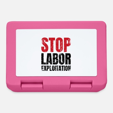 Exploitation Stop the exploitation of workers | activism - Lunchbox
