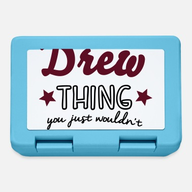 Thing its a drew name surname thing - Lunchbox