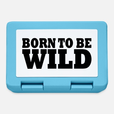 Wild Born to be wild - Brotdose