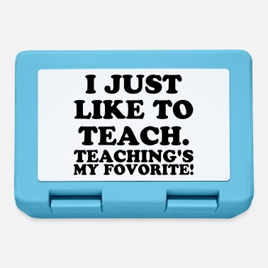 Teaching I Just Like To Teach. Teaching's My Fovorite ! - Lunchbox