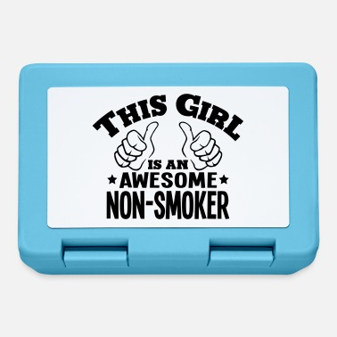 Nonsmoking this girl is an awesome nonsmoker - Lunchbox