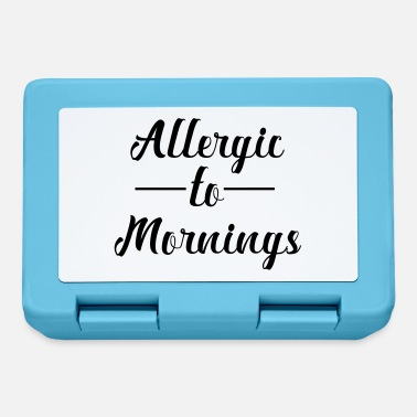 Morning Allergic to Morning - Lunchbox