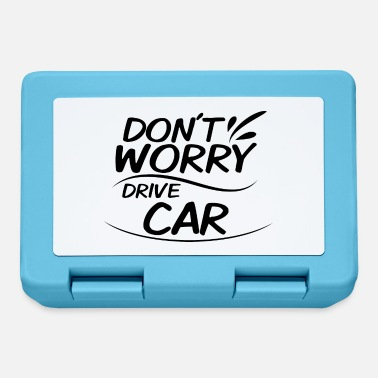 Drive Go By Car Don't Worry - Drive Car - Lunchbox