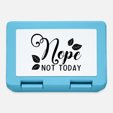 Miscellaneous Nope not today - Lunchbox