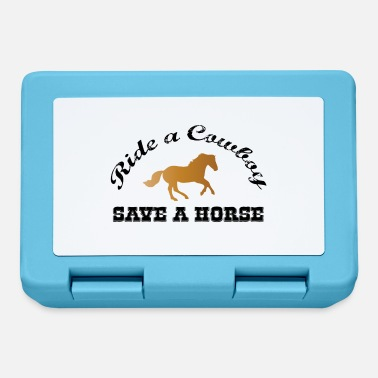 Ride A Horse Save a Horse - Ride a Cowboy - Lunchbox