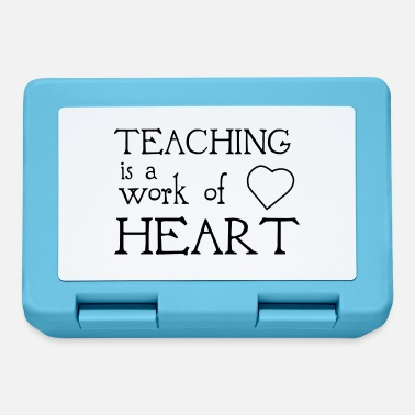 Teaching Teaching Is A Work Of Heart - Lunchbox