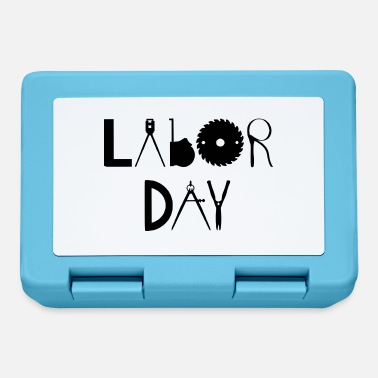 Labor Labor Day - Brotdose