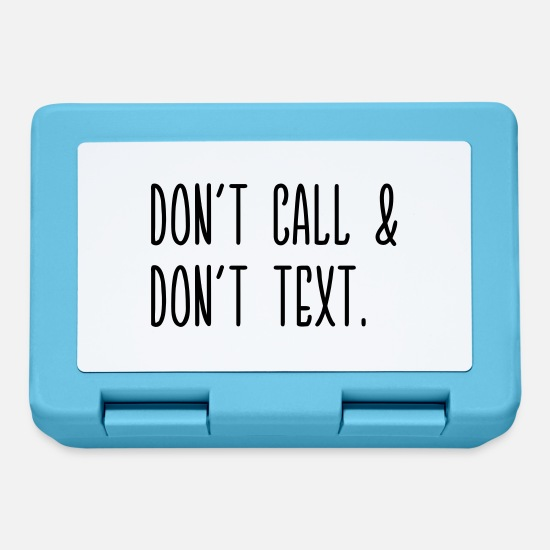 Cool Quote Lunchboxes - Don't call & text. - Lunchbox sapphire blue