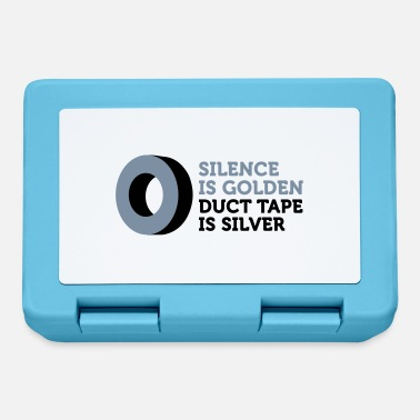 Duct Tape Silence is golden. Duct tape is silver. - Lunchbox