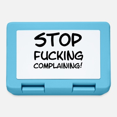 Complain Stop Fucking Complaining - Lunchbox