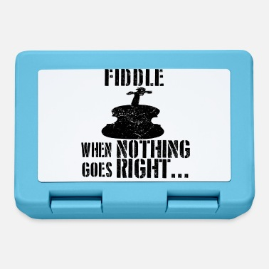 Fiddle If everything goes wrong fiddle fiddle - Lunchbox
