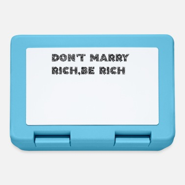 Rich Do not marry rich, be rich - Lunchbox