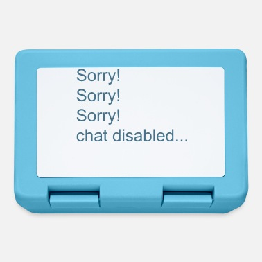 Spam Sorry ... chat disabled - Lunchbox