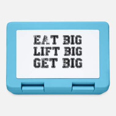 Big eat big lift big get big - Brotdose