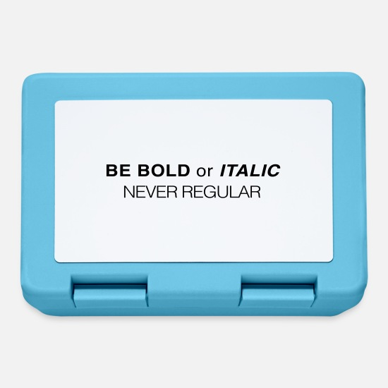 Typography Lunchboxes - Be bold or Italic. Never Regular - Lunchbox sapphire blue