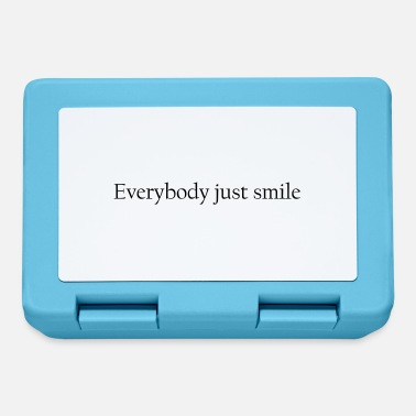 Everybody Everybody just smile - Brotdose