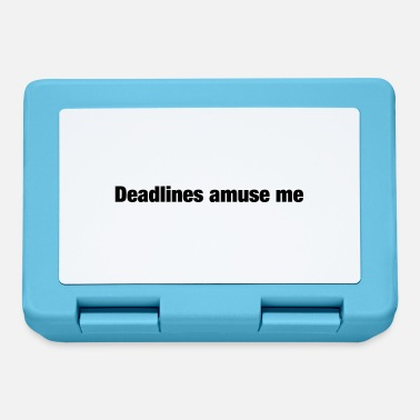 Amusing Deadlines amuse me - Lunchbox