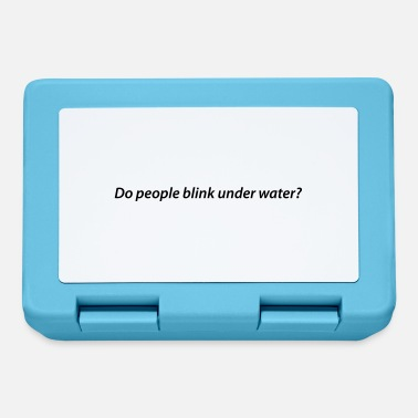 Under Water Do people blink under water? - Lunchbox