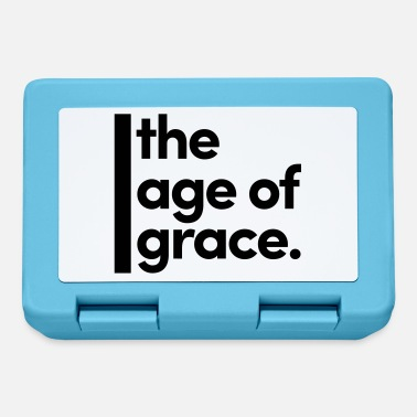 Age The age of grace. - Lunchbox
