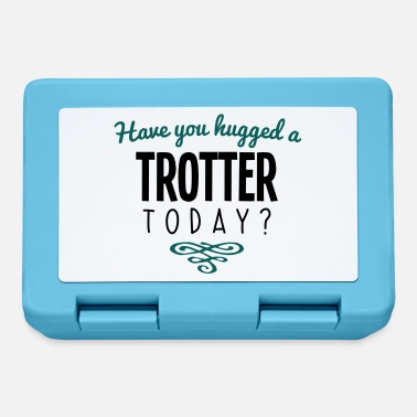 Trotter have you hugged a trotter name today - Lunchbox