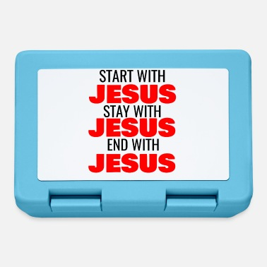 Jesus START WITH JESUS STAY WITH JESUS END WITH JESUS - Lunchbox