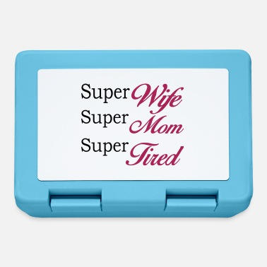 Super Super Mom Super Wife Super Tired - Eväsrasia