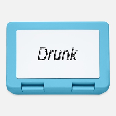 Drunk drunk - Lunchbox