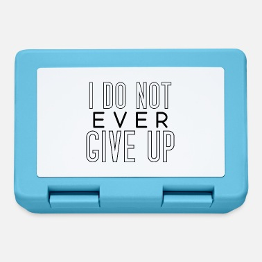 i don't ever give up never give up saying - Lunchbox