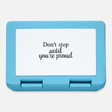 Don't stop until you're proud - Lunchbox