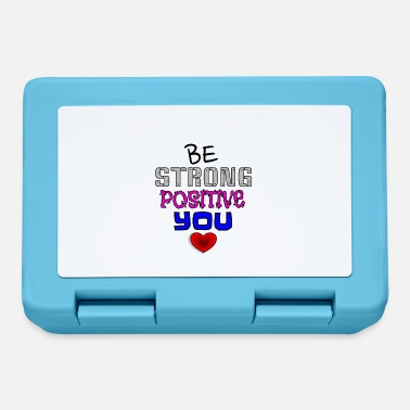 BE STRONG, BE POSITIVE, BE YOU! - Lunchbox