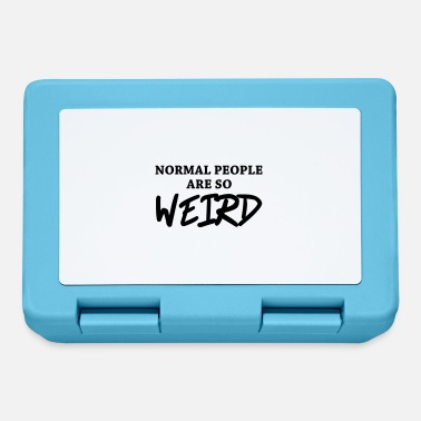 Weird Normal people are so weird - Brotdose