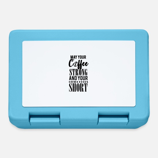 Espresso Lunchboxes - Coffee: May your coffee strong and your ... - Lunchbox sapphire blue