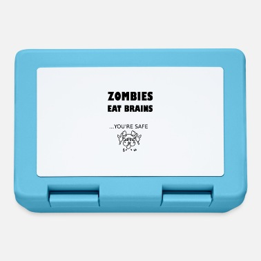 Zombies eat brains. You're safe. - Lunchbox
