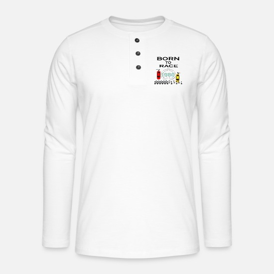 Love Long Sleeve Shirts - Born To Race Racing - Henley long-sleeved shirt white