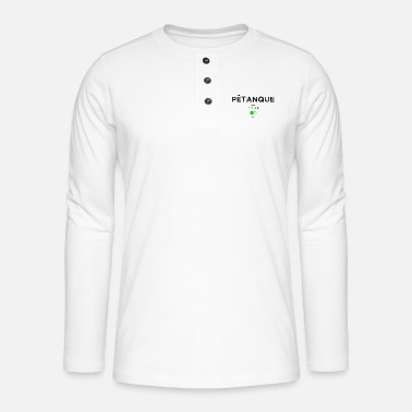 Mode Petanque Mode on - T-shirt manches longues Henley