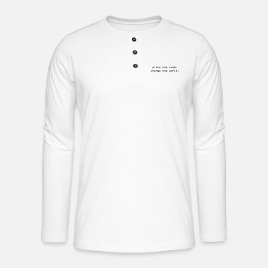 Change Write the Code, Change the World. - T-shirt manches longues Henley