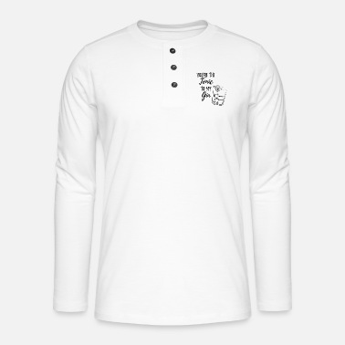 You're the tonic to my gin funny saying partner - Henley long-sleeved shirt