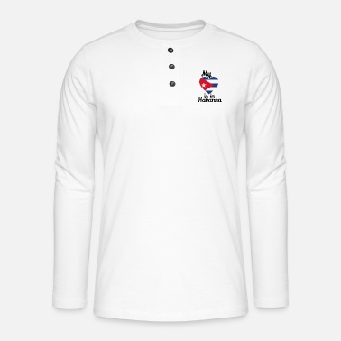 Cuban my heart in havana cuban cuban cuba cuban - Henley long-sleeved shirt