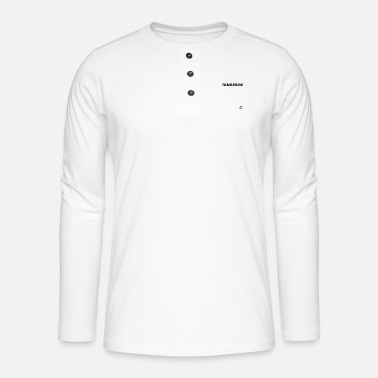 Tomorrow was born yesterday - Henley long-sleeved shirt