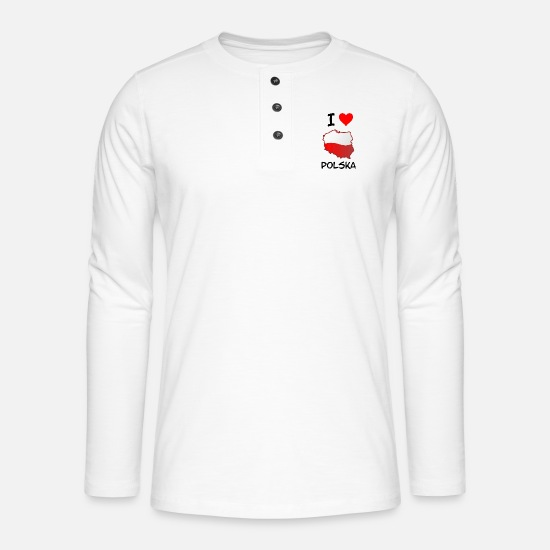 Poland Long Sleeve Shirts - I love Polska Poland home gift - Henley long-sleeved shirt white