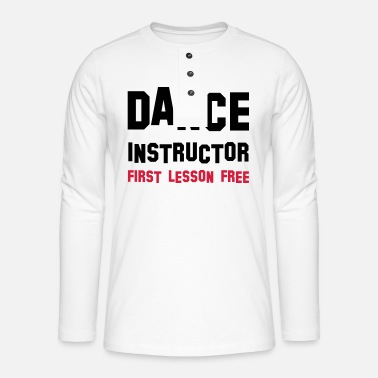 Dance Instructor dance instructor - Henley long-sleeved shirt