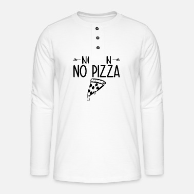 No Pain No No pain no pizza - Henley long-sleeved shirt