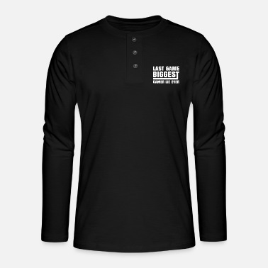 Gamer Last Game Biggest Gamer Lie Ever - Jeux - T-shirt manches longues Henley