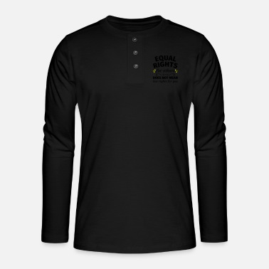 Equal Rights Equal Rights - Henley long-sleeved shirt