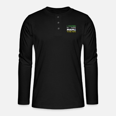 Gaming I Paused My Game To Be here | Zocker Spielen WOW - Henley long-sleeved shirt