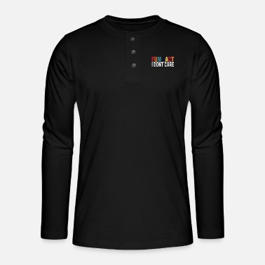 Care Fun Fact I dont care - Henley long-sleeved shirt
